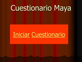 Cuestionario Maya