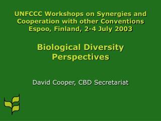 David Cooper, CBD Secretariat
