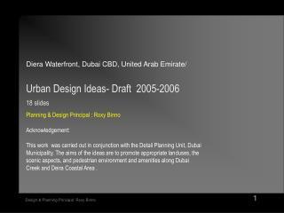 Diera Waterfront, Dubai CBD, United Arab Emirate/ Urban Design Ideas- Draft  2005-2006  18 slides