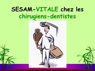 SESAM- VITALE chez les chirugiens-dentistes