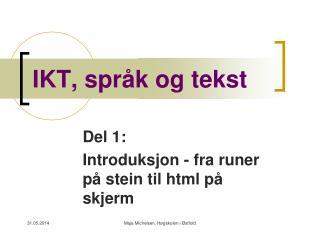 IKT, spr k og tekst