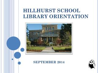 HILLHURST SCHOOL LIBRARY ORIENTATION