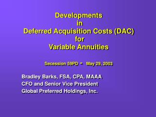 Developments  in  Deferred Acquisition Costs DAC  for  Variable Annuities  Secession 59PD -  May 29, 2003