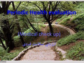 Periodic Health evaluation