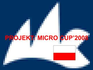 PROJEKT: MICRO CUP'2008