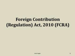 Foreign Contribution (Regulation) Act, 2010 (FCRA)