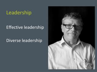 Leadership  Effective leadership  Diverse leadership