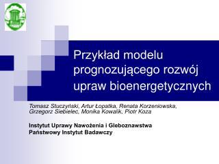 Przykład modelu prognozującego rozwój upraw bioenergetycznych