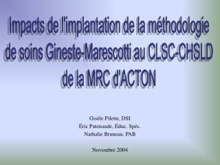 Gis le Pilette, DSI  ric Patenaude,  duc. Sp c. Nathalie Bruneau, PAB  Novembre 2004