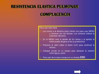RESISTENCIA ELASTICA PULMONAR COMPLACENCIA
