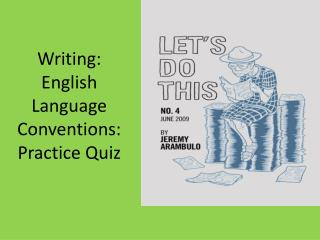 Writing: English Language Conventions: Practice Quiz