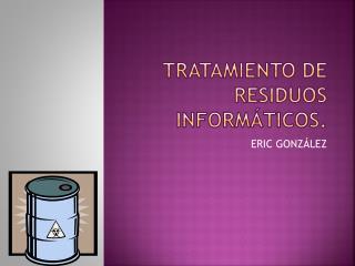 Tratamiento de residuos informáticos.