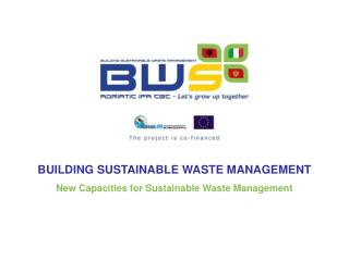BUILDING SUSTAINABLE WASTE MANAGEMENT New Capacities for Sustainable Waste Management