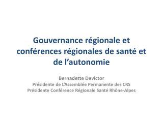 Gouvernance régionale et  conférences régionales de santé et de l'autonomie