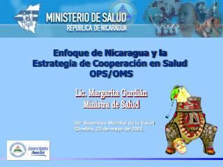 Enfoque de Nicaragua y la  Estrategia de Cooperaci�n en Salud  OPS/OMS