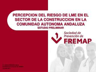 Dr. Antonio Meléndez López Sociedad de Prevención de FREMAP Granada 2010