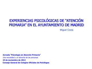 """EXPERIENCIAS PSICOLÓGICAS DE """"ATENCIÓN PRIMARIA"""" EN EL AYUNTAMIENTO DE MADRID"""