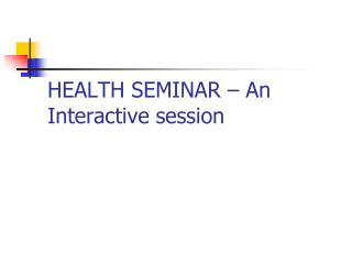 HEALTH SEMINAR – An Interactive session