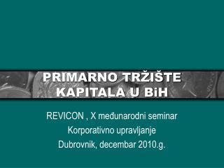 PRIMARNO TRŽIŠTE KAPITALA U BiH