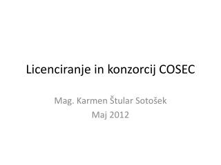 Licenciranje in konzorcij COSEC