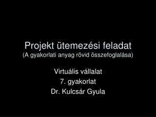 Projekt ütemezési feladat (A gyakorlati anyag rövid összefoglalása)