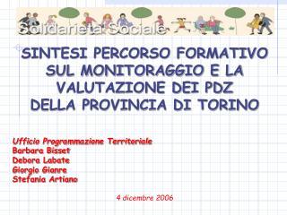 SINTESI PERCORSO FORMATIVO  SUL MONITORAGGIO E LA VALUTAZIONE DEI PDZ  DELLA PROVINCIA DI TORINO   Ufficio Programmazion