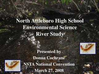 North Attleboro High School Environmental Science  River Study