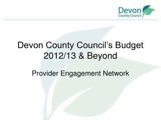 Devon County Council's Budget 2012/13 & Beyond