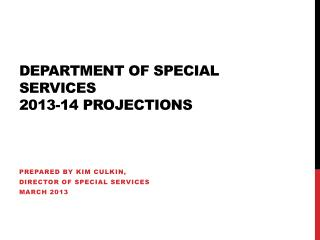 Department of special Services  2013-14 Projections