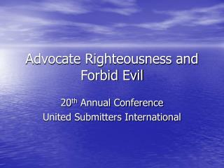 Advocate Righteousness and Forbid Evil