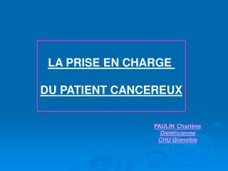 LA PRISE EN CHARGE   DU PATIENT CANCEREUX