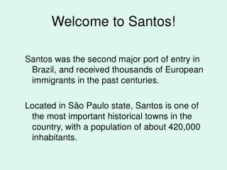 Welcome to Santos!