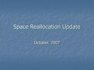 Space Reallocation Update