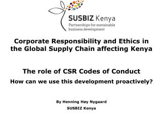 Corporate Responsibility and Ethics in the Global Supply Chain affecting Kenya