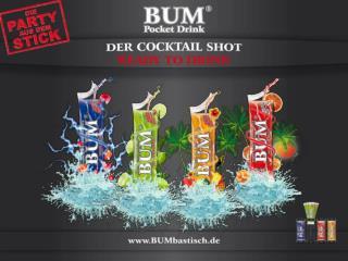 BUM Pocket Drink ist: Die  Party  aus der Tüte  READY TO DRINK:  Allzeit trink bereit!