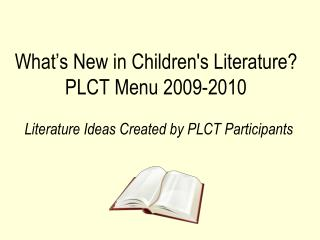 What s New in Childrens Literature PLCT Menu 2009-2010