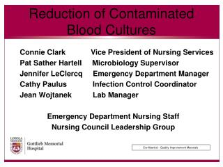Reduction of Contaminated  Blood Cultures