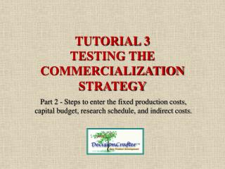 TUTORIAL 3 TESTING THE COMMERCIALIZATION STRATEGY