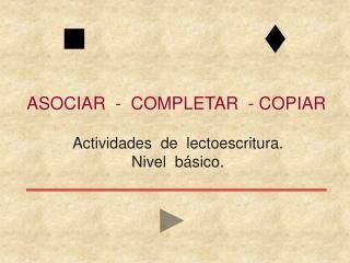 ASOCIAR  -  COMPLETAR  - COPIAR
