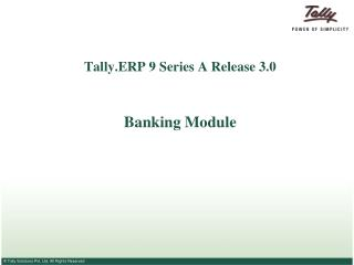 Tally.ERP 9 Series A Release 3.0 Banking Module