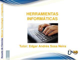 HERRAMIENTAS INFORM�TICAS