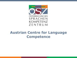 Austrian  Centre for  Language Competence