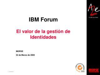 IBM Forum El valor de la gestión de Identidades