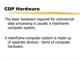 CDP Hardware