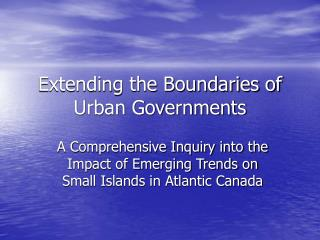 Extending the Boundaries of Urban Governments