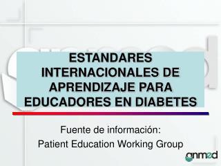 ESTANDARES INTERNACIONALES DE APRENDIZAJE PARA EDUCADORES EN DIABETES