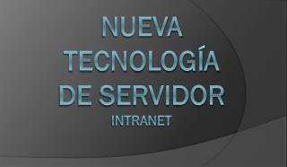 Nueva  tecnología  de servidor intranet
