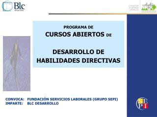 PROGRAMA DE CURSOS ABIERTOS  DE DESARROLLO DE HABILIDADES DIRECTIVAS