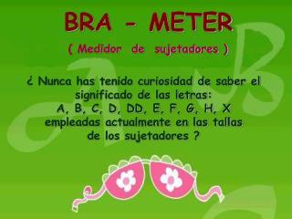 BRA - METER