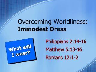 Overcoming Worldliness: Immodest Dress